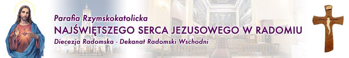Parafia Rzymskokatolicka Najświętszego Serca Jezusowego w Radomiu Diecezja Radomska - Dekanat Radomski Wschodni